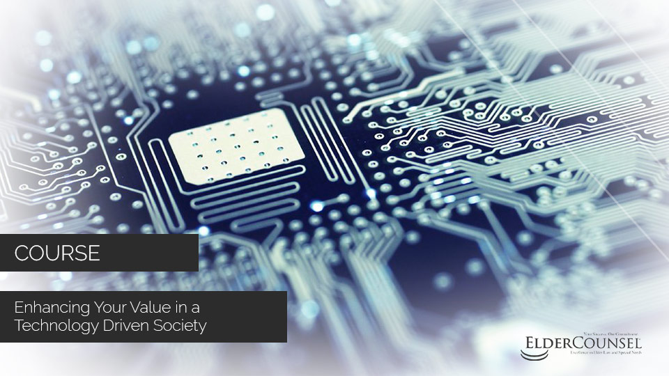 Enhancing Your Value in a Technology Driven Society
