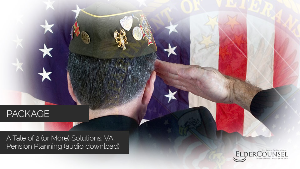 A Tale Of 2 (or More) Solutions: VA Pension Planning (audio Download)