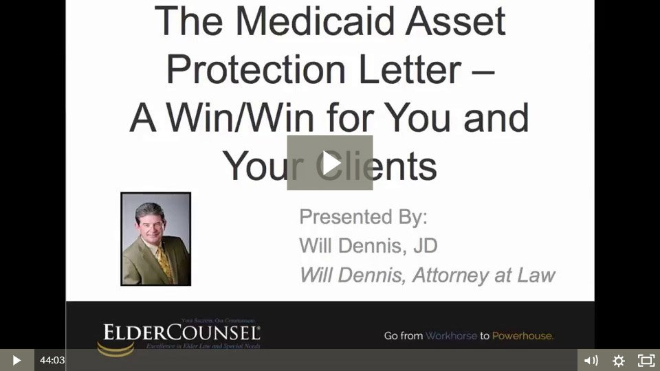 The Medicaid Asset Protection Letter - A Win/Win For You And Your Clients
