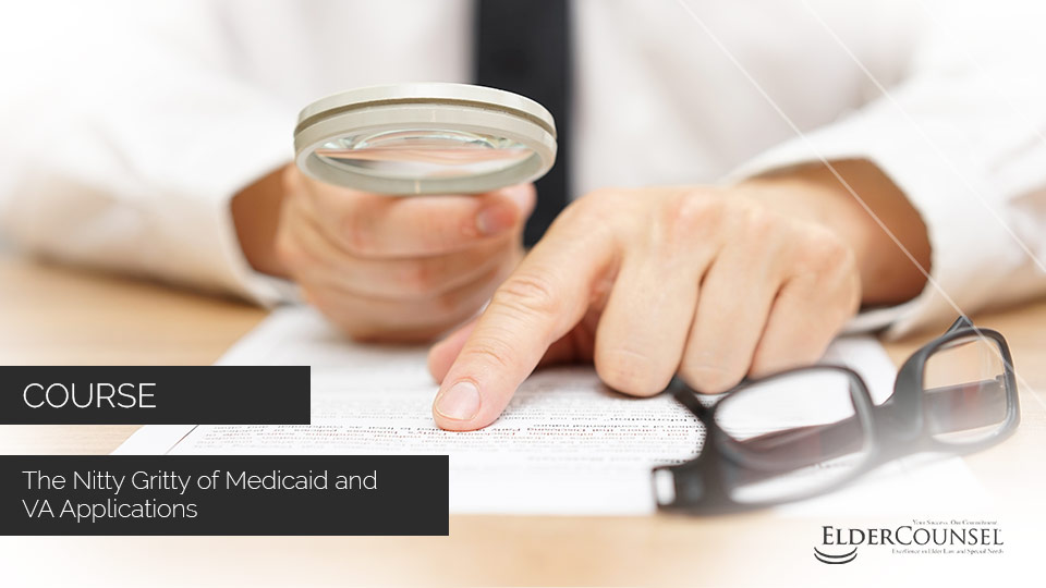 The Nitty Gritty Of Medicaid And VA Applications