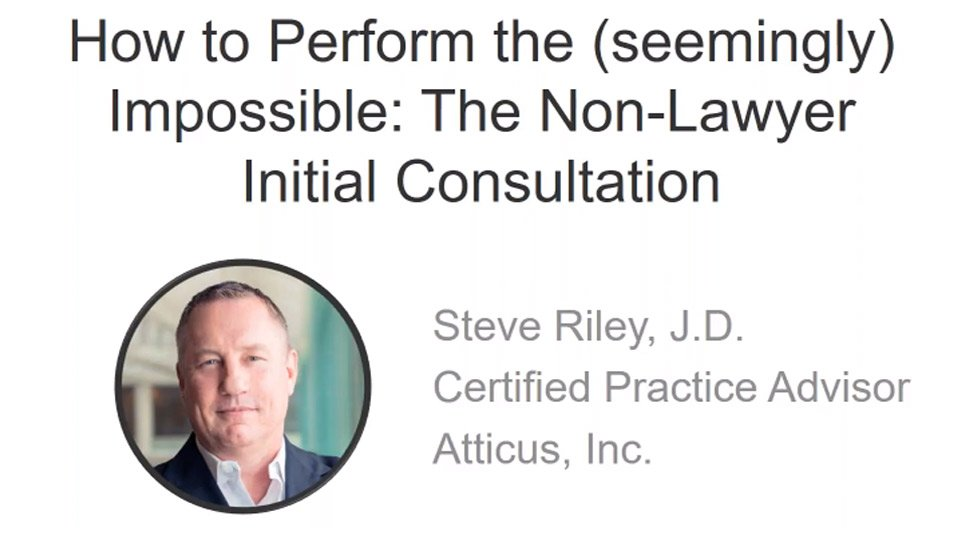 How To Perform The (seemingly) Impossible: The Non-Lawyer Initial Consultation