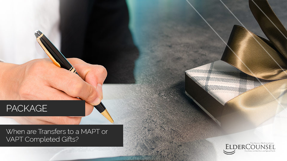 When Are Transfers To A MAPT Or VAPT Completed Gifts?