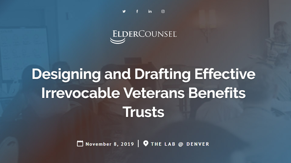 Designing and Drafting Effective Irrevocable Veterans Benefits Trusts