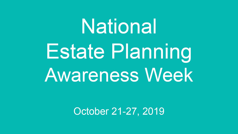 National Estate Planning (for Seniors) Awareness Week