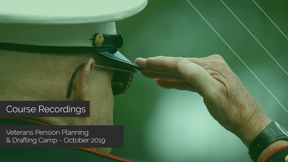 Veterans Pension Planning & Drafting Immersion Camp (Oct. 2019 Recording)