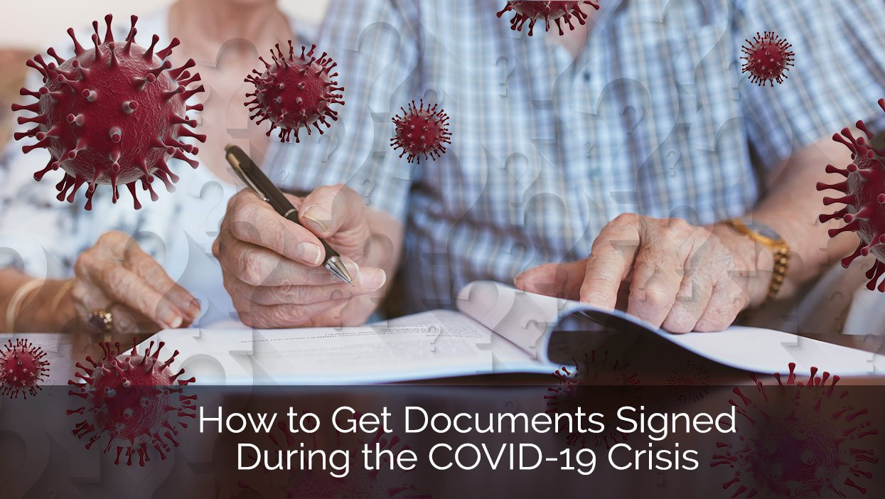 How To Get Documents Signed During The COVID-19 Crisis (Webinar March 27)