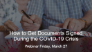 How To Get Documents Signed During The COVID-19 Crisis